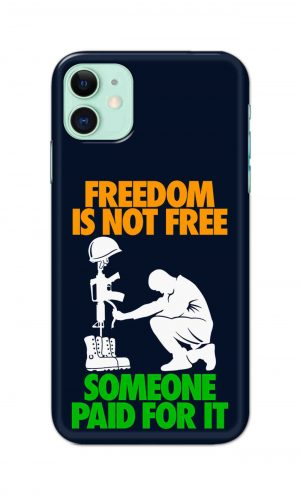 For Apple iPhone 11 Printed Mobile Case Back Cover Pouch (Freedom Is Not Free)
