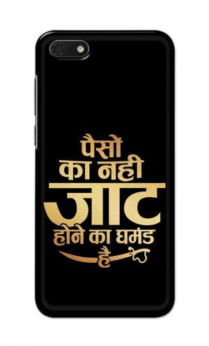 For Huawei Honor 7s Printed Mobile Case Back Cover Pouch (Paison Ka Nahi Jaat Hone Ka Ghamand Hai)