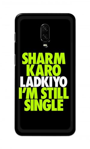 For OnePlus 6t Printed Mobile Case Back Cover Pouch (Sharm Karo Ladkiyon)